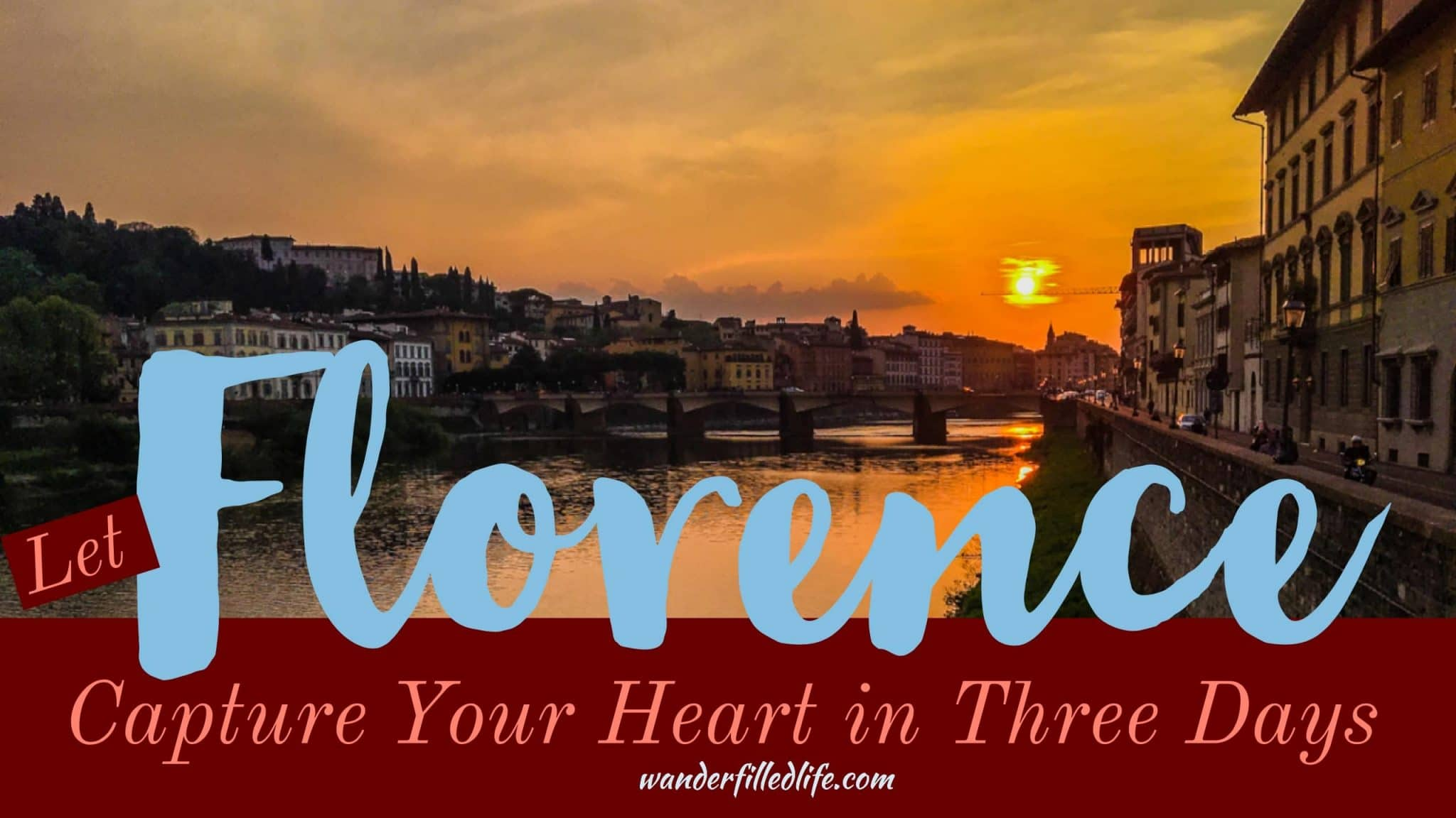 Let Florence Capture Your Heart in Three Days
