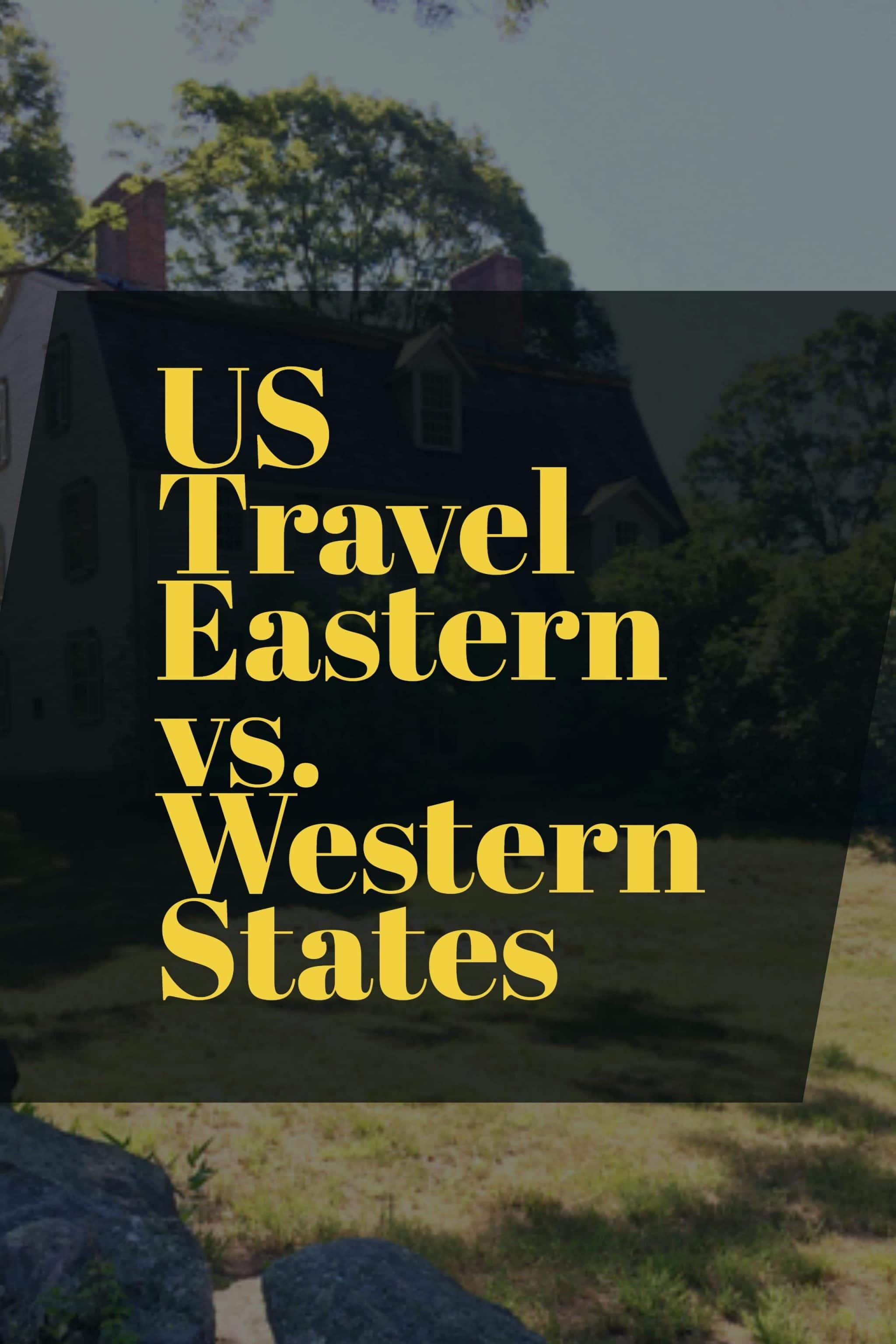 US Travel - Eastern vs. Western States