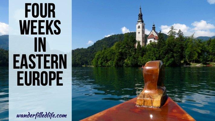 Four Weeks in Eastern Europe
