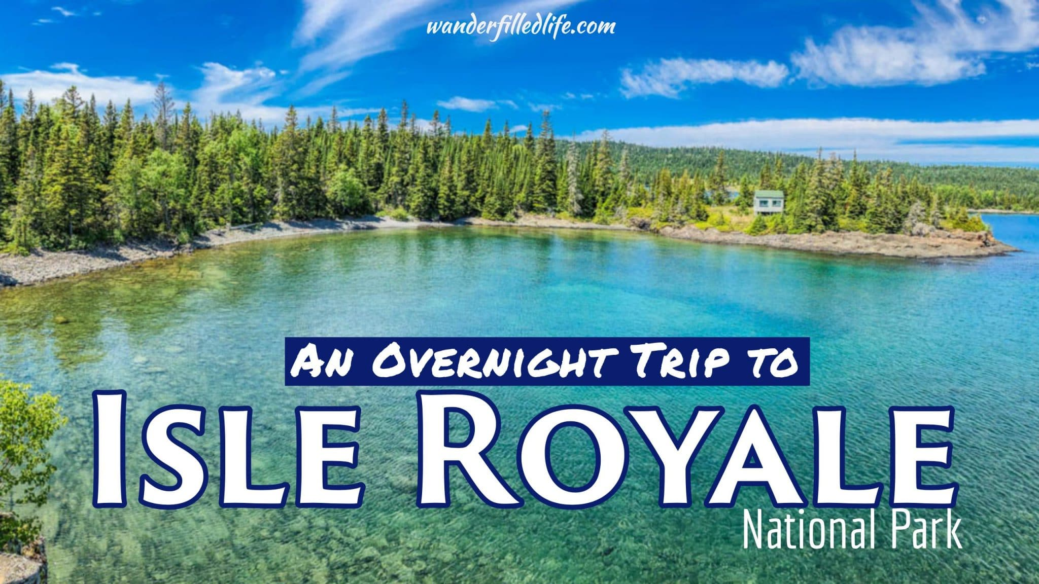 An Overnight Trip to Isle Royale National Park