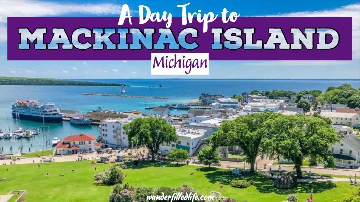 A Day Trip to Mackinac Island