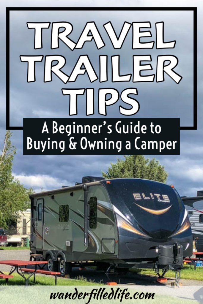 This comprehensive guide of travel trailer tips for beginners is for anyone who is new to camping with a travel trailer, with tips for buying and owning a camper.